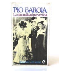 la sensualidad pervertida, Pío Baroja