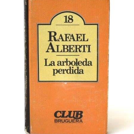Alberti_Rafael___La_arboleda_perdida___Bruguera___1980___Libros___Antimateria_1