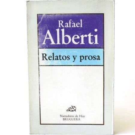 Alberti_Rafael___Relatos_y_prosa___Bruguera___1980___Libros___Antimateria_1