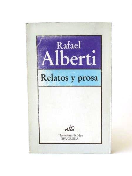 Relatos y prosa, Rafael Alberti.