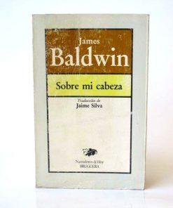 Sobre mi cabeza, James Baldwin.