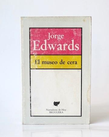 Edwards_Jorge___El_museo_de_cera___Bruguera___1981___Libros_Antimateria_1