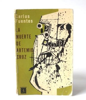 Fuentes_Carlos___La_Muerte_de_Artemio_Cruz____Fondo_de_Cultura_Económica___1973___Libros_Antimateria_1