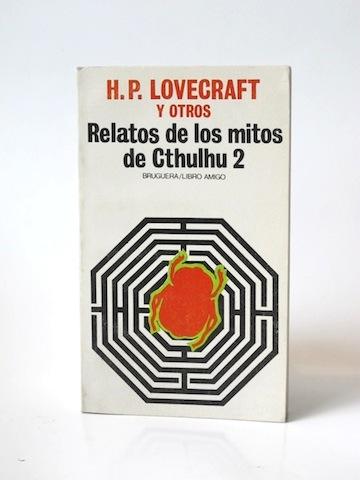 Lovecraft_H_P___Relatos_de_los_mitos_de_Cthulhu_2___Bruguera___1978___Libros___Antimateria_1