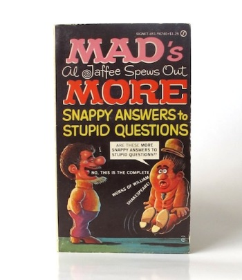 Mads_Al_Jaffee_spews_out_more_snappy_answers_to_stupid_questions___Signet___1972___Libros_antimateria
