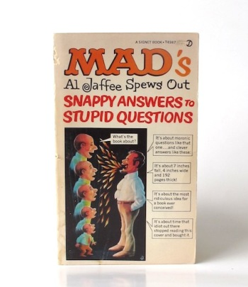 Mads_Al_Jaffee_spews_out_snappy_answers_to_stupid_questions___Signet___1968___Libros_antimateria