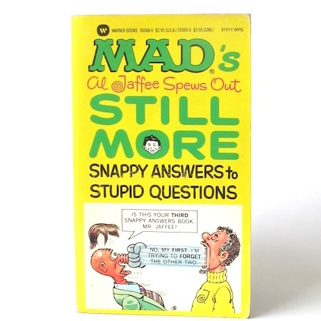 Mads_Al_Jaffee_spews_out_still_more_snappy_answers_to_stupid_questions___Warner___5___1988___Libros_antimateria