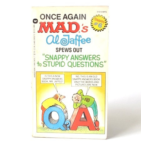 Once_again_Mads_Al_Jaffee_spews_out_snappy_answers_to_stupid_questions___Warner___6___1987___Libros_antimateria