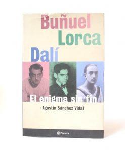 Imágen 1 del libro: Buñuel, Lorca, Dalí: El Enigma sin fin - Usado