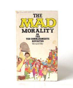 Imágen 1 del libro: THE MAD MORALITY OR THE TEN COMMANDMENTS REVISITED - Usado