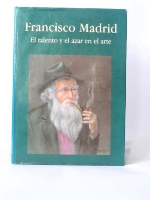 Frncisco_Madrid_El_Talento_y_el_Azar_en_el_Arte___Secretaría_de_Educación_de_Medellín___1996___Libros_Antimateria_1