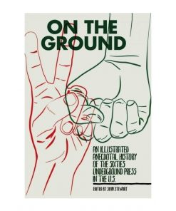 Imágen 1 del libro: On the ground. An illustrated anecdotal history of the sixties underground press in the U.S.- Usado