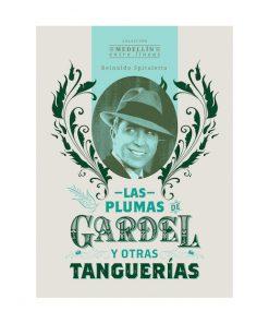Imágen 1 del libro: Las plumas de Gardel y otras tanguerías