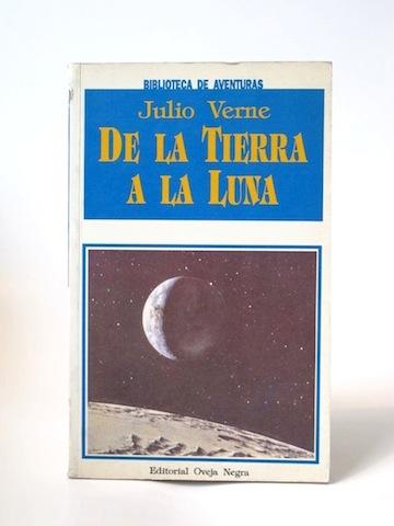 Verne_Julio___De_La_Tierra_a_la_Luna___Oveja_Negra__1984___Libros_Antimateria_1