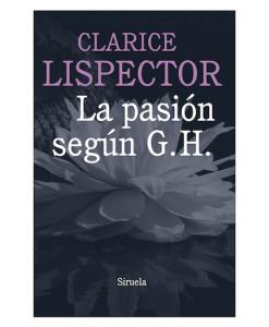 Lispector_Clarice___La_pasión_según_G.H.___Siruela___Antimateria_Libros1
