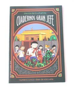 Imágen 1 del libro: Cuadernos Gran Jefe · Número cinco · Días de escuela