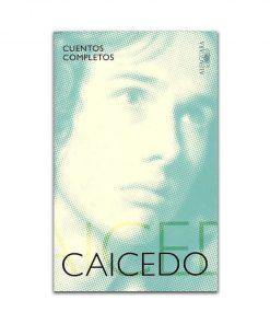 Imágen 1 del libro: Cuentos completos - Andrés Caicedo