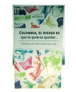 Imágen 1 del libro: Colombia, el riesgo es que te quieras quedar…