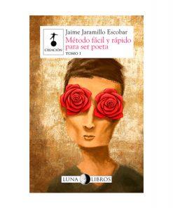 Imágen 1 del libro: Método fácil y rápido para ser poeta. Tomo 1