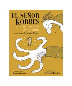 Imágen 1 del libro: El señor Korbes y otros cuentos de Grimm