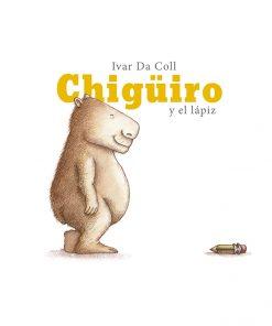 Imágen 1 del libro: Chigüiro y el Lápiz