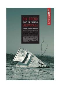 ElPeregrino-SinFrenoporlaSendaEquivocada-OrlandoEcheverriBenedetti-LibrosAntimateria