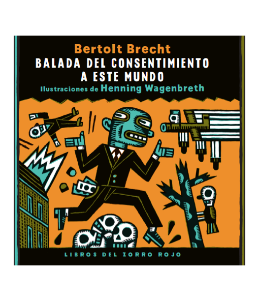 LibrosdelZorroRojo-Baladadelconsentimientoaestemundo-BertoldBrecht-LibrosAntimateria