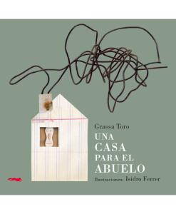 LibrosdelZorroRojo-UnaCasaparaElAbuelo-GrassaToro-LibrosAntimateria
