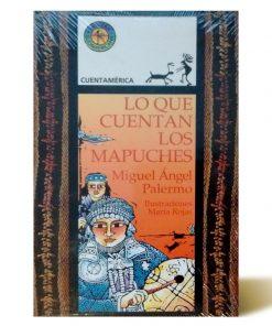 Imágen 1 del libro: Lo que cuentan los mapuches