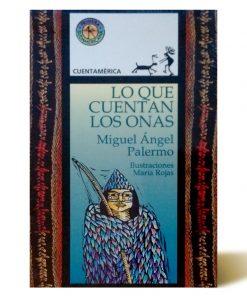 Imágen 1 del libro: Lo Que Cuentan Los Onas