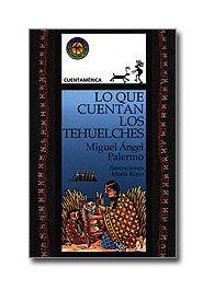 Sudamericana-LoQueCuentanLosTehuelches-MiguelAngelPalermo-LibrosAntimateria