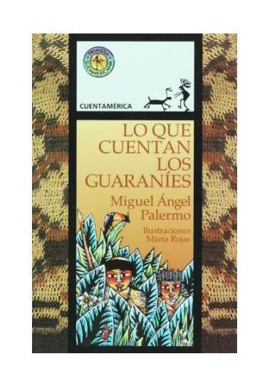 Sudamericana-LoquecuentanlosGuaranies-MiguelAngelPalermo-LibrosAntimateria