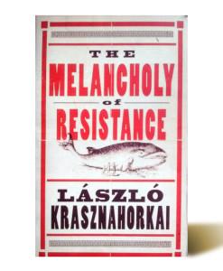 The Melancholy of Resistance - László Krasznahorkai - Libros Antimateria