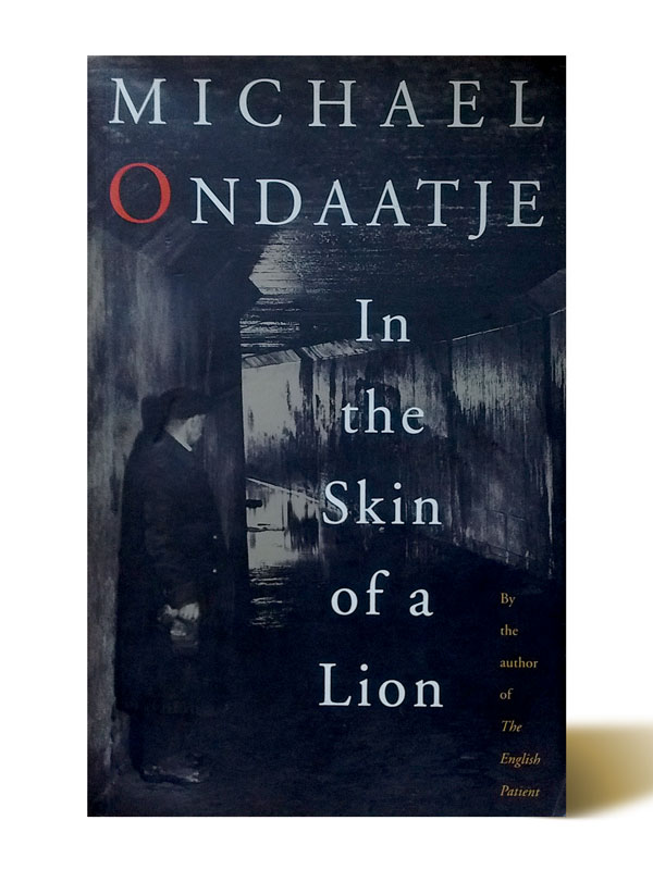 the literary techniques of in the skin of a lion by michael ondaatje Michael ondaatje's in the skin of a lion and the english  its traces--be they literary or  by using these techniques, ondaatje portrays his.