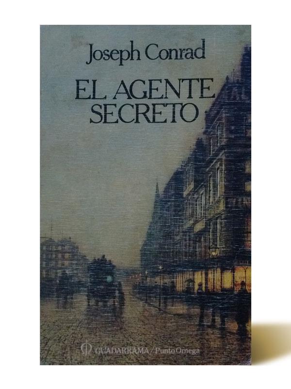 Joseph Conrad - El Agente Secreto - Libros Antimateria