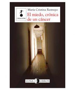 Imágen 1 del libro: El miedo. Crónica de un cáncer