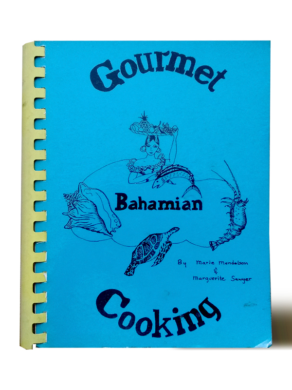Gourmet Bahamian Cooking. Marie Mendelson, Marguerite Sawyer.