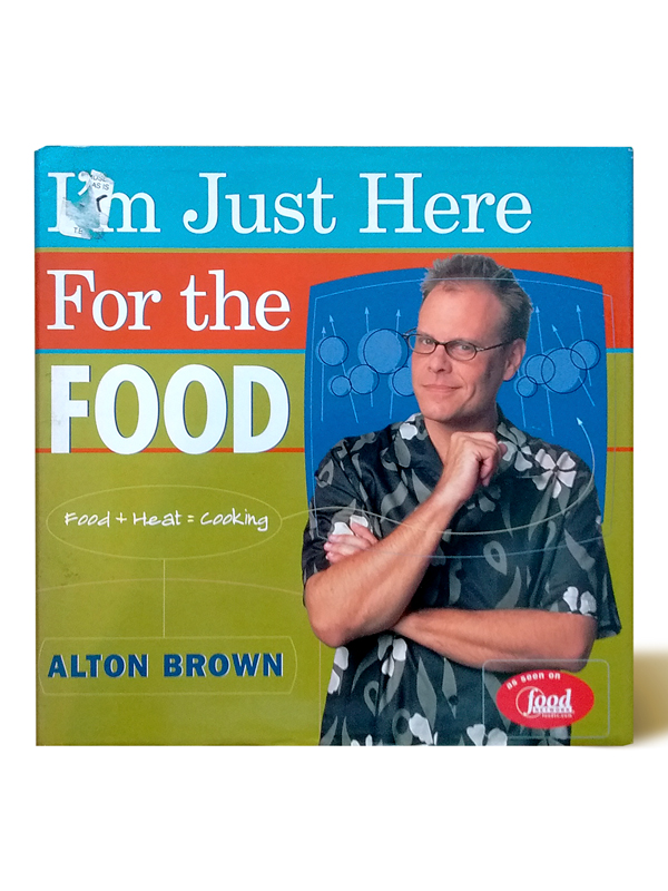 im-just-here-for-the-food-alton-brown-libros-antimateria