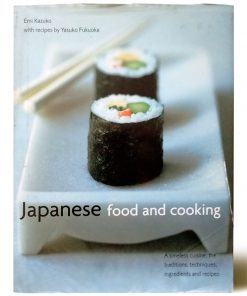 Imágen 1 del libro: Japanese Food and Cooking: A Timeless Cuisine: The Traditions, Techniques, Ingredients and Recipes