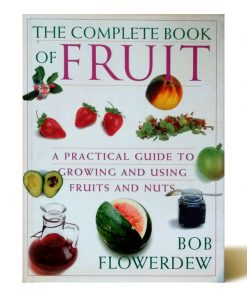 Imágen 1 del libro: The Complete Book of Fruit: A Practical Guide to Growing and Using Fruits and Nuts - Usado