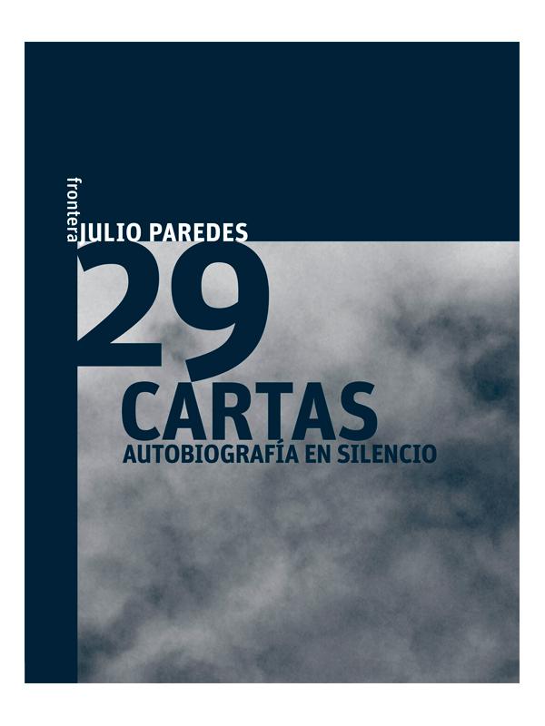 29-cartas-autobiografia-en-silencio-julio-paredes-libros-antimateria