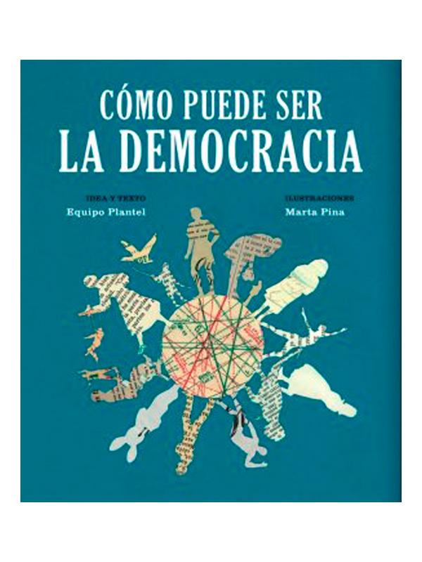 Cómo puede ser la democracia -Marta Pina - Libros Antimateria