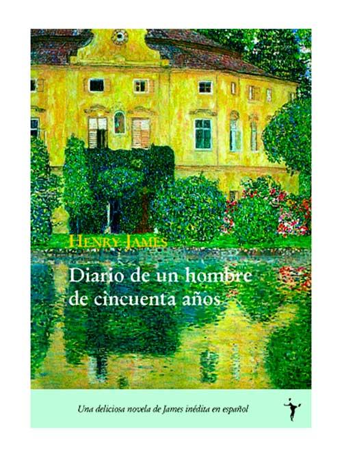 Diario de un hombre de 50 años - Henry James - Libros Antimateria