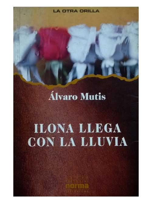 ilona-llega-con-la-lluvia-alvaro-mutis-libros-antimateria