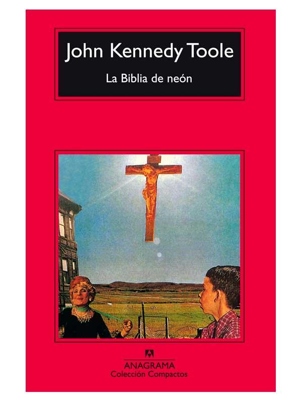 John Kennedy Toole - La biblia de neón - Libros Antimateria