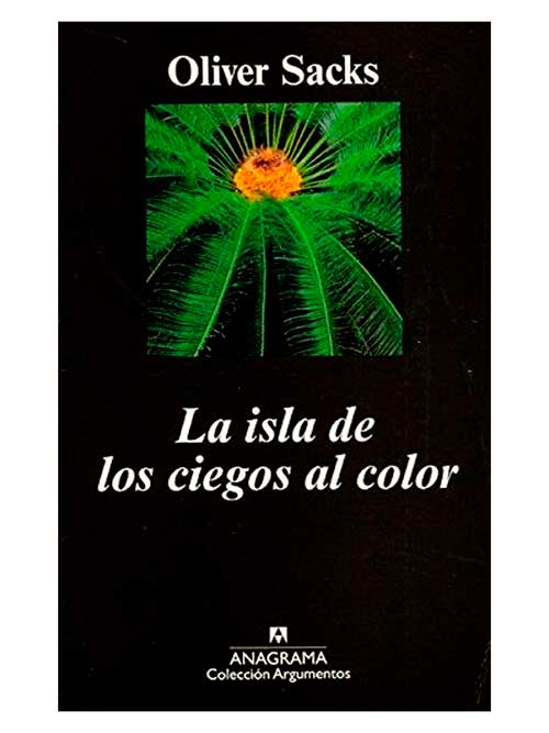 La isla de los ciegos al color - Oliver Sacks - Libros Antimateria