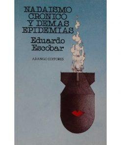 Imágen 1 del libro: Nadaismo crónico y demás epidemias
