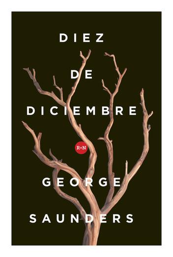 diez-de-diciembre-george-saunders-libros-antimateria