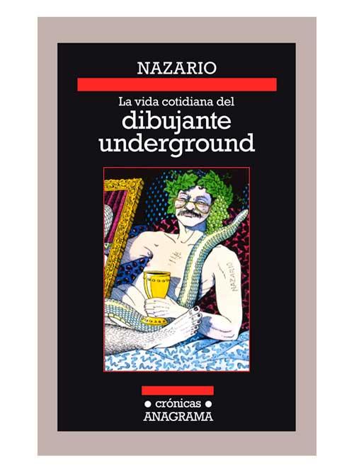 la vida cotidiana del dibujante underground - Nazario - Libros Antimateria