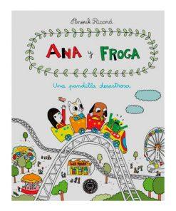 Imágen 1 del libro: Ana y Froga: Una pandilla desastrosa
